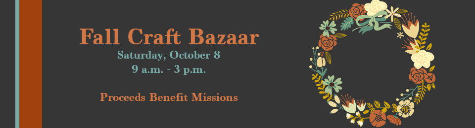 Fall Craft Bazaar 2016 Saturday, October 8  9 a.m. to 3 p.m.